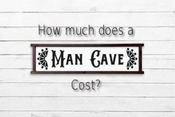 How Much Does A Man Cave Cost