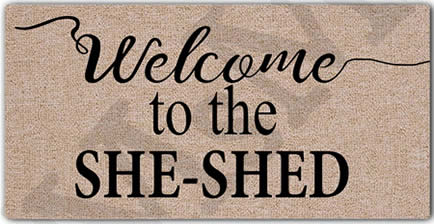 welcome to the she shed